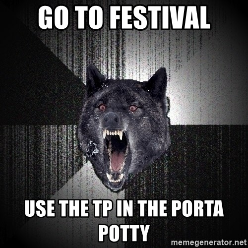 Insanity Wolf - GO TO FESTIVAL USE THE TP IN THE Porta Potty