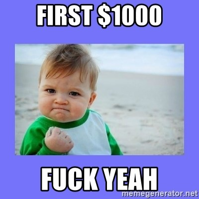 Baby fist - first $1000 Fuck yeah