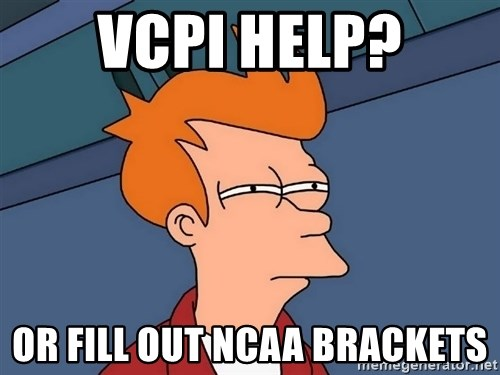 Futurama Fry - VCPI HELP? oR fill out NCAA BraCkets
