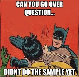 batman slap robin - can you go over question... didnt do the sample yet