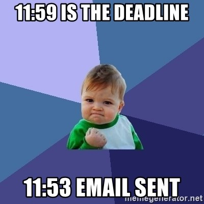 Success Kid - 11:59 is the deadline 11:53 email Sent