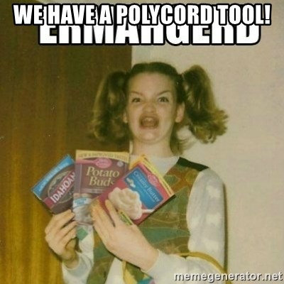 Ermahgerd - we have a Polycord tool!