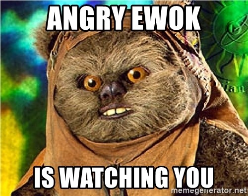 Rape Ewok - Angry Ewok is watching you