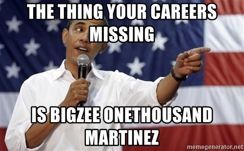 Obama You Mad - THE THING YOUR CAREERS MISSING IS BIGZEE ONETHOUSAND MARTINEZ
