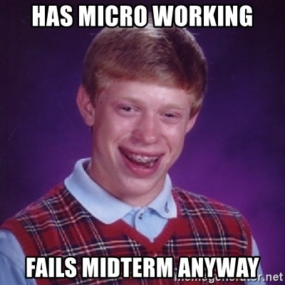 Bad Luck Brian - Has micro working Fails midterm anyway