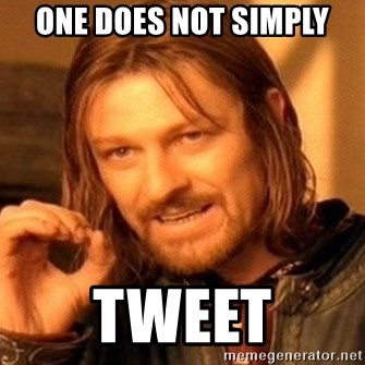 One Does Not Simply - one does not simply tweet