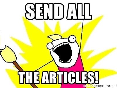 X ALL THE THINGS - SEND ALL THE ARTICLES!