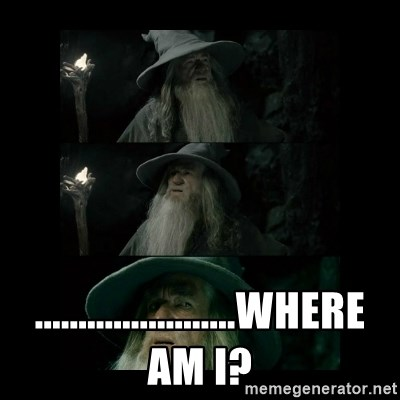 Confused Gandalf -  .......................Where am i?