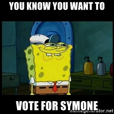 Don't you, Squidward? - You know you want To Vote for symone