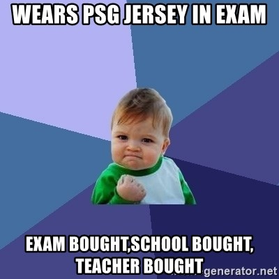 Success Kid - Wears PSG Jersey in Exam Exam bought,School BOUGHT, Teacher BOUGHT