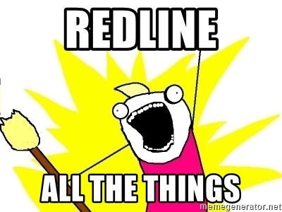 X ALL THE THINGS - REDLINE ALL THE THINGS