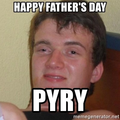 Stoner Stanley - happy father's day pyry
