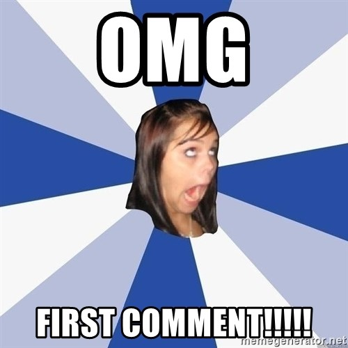 Annoying Facebook Girl - OMG FIRST COMMENT!!!!!