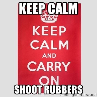Keep Calm - keep calm  shoot rubbers