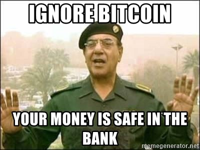 Iraqi Information Minister - IGNORE BITCOIN YOUR MONEY IS SAFE IN THE BANK