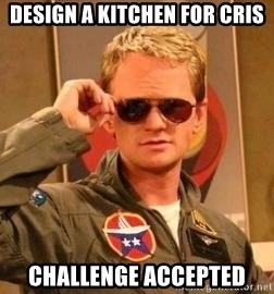 Deal with it barney - Design a kitchen for Cris Challenge accepted