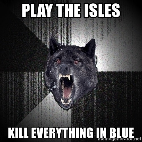 Insanity Wolf - Play the isles kill everything in blue