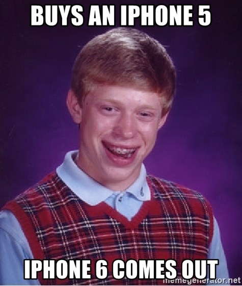 Bad Luck Brian - Buys an iphone 5 iphone 6 comes out