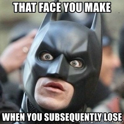 Scared Batman - That face you make when you subsequently lose