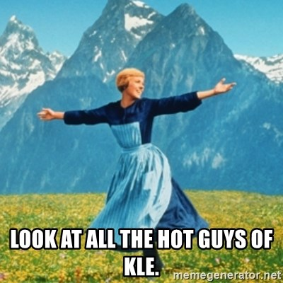 Sound Of Music Lady -  look at all the hot guys of kle.