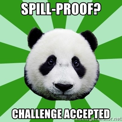 Dyspraxic Panda - spill-proof? challenge accepted