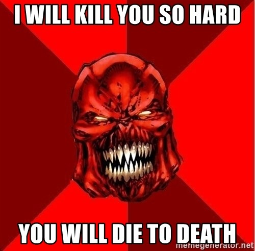Raging Atrocitus - I WILL KILL YOU SO HARD YOU WILL DIE TO DEATH
