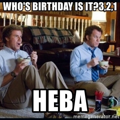 step brothers - who's birthday is it?3,2,1 heba