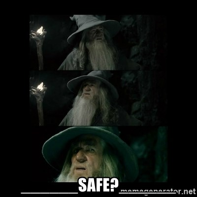 Confused Gandalf -  ______safe?______