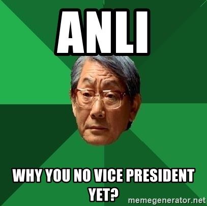High Expectations Asian Father - Anli Why you no vice president yet?