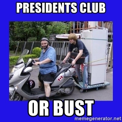 Motorfezzie - PRESIDENTS CLUB OR BUST