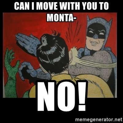 Batman Slappp - CAN I MOVE WITH YOU TO MONTA- NO!