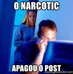 Internet Husband - o narcotic apagou o post