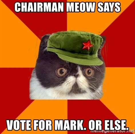 Communist Cat - CHAIRMAN MEOW SAYS Vote for mark. Or else.