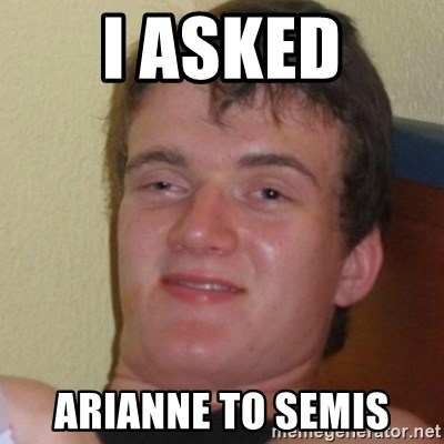 Stoner Stanley - I ASKED ARIANNE TO SEMIS