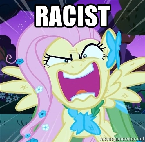 angry-fluttershy - Racist