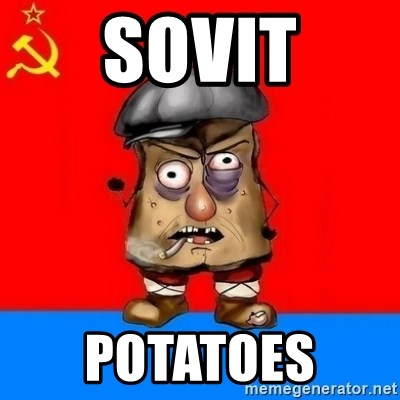 Malorashka-Soviet - SOVIT POTATOES