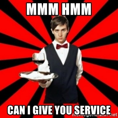 typical_off - MMM HMM CAN I GIVE YOU SERVICE