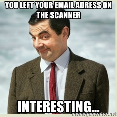 MR bean - you left your email adress on the scanner interesting...