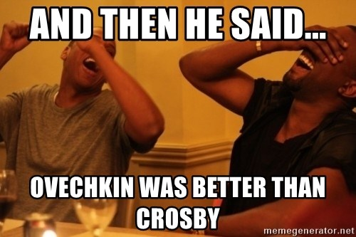 Kanye and Jay - And then he said...  Ovechkin was better than Crosby