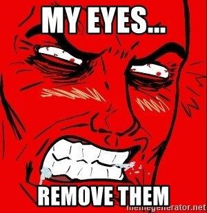 Rage Face - MY EYES... Remove Them