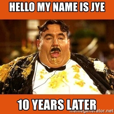 Fat Guy - HELLO MY NAME IS JYE 10 YEARS LATER