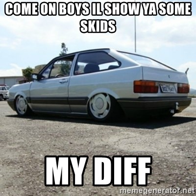 treiquilimei - COME ON BOYS IL SHOW YA SOME SKIDS MY DIFF
