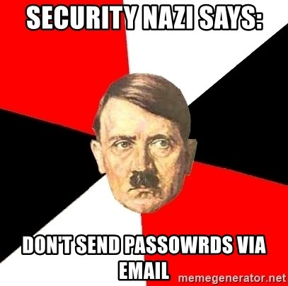 Advice Hitler - Security nazi says: don't send passowrds via email