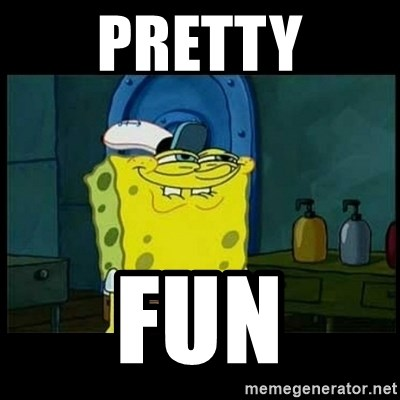 Don't you, Squidward? - PRETTY FUN