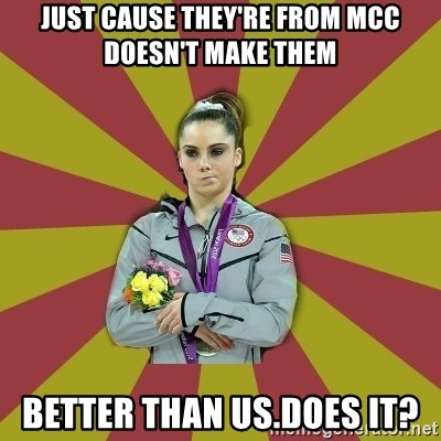 Not Impressed Makayla - JUST CAUSE THEY'RE FROM MCC DOESN'T MAKE THEM BETTER THAN US.DOES IT?