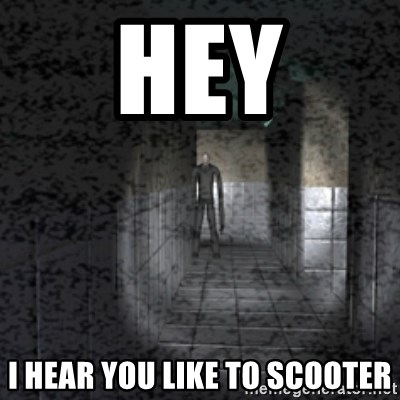 Slender game - HEY I HEAR YOU LIKE TO SCOOTER