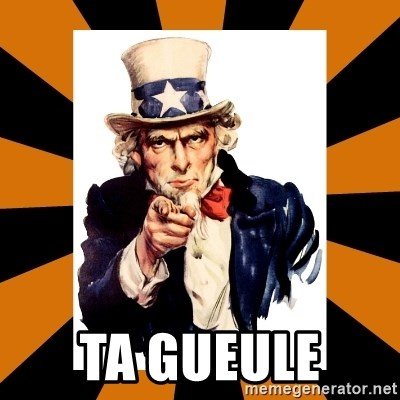 Uncle sam wants you! -  TA GUEULE