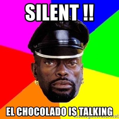 black lord - SILENT !! EL CHOCOLADO IS TALKING