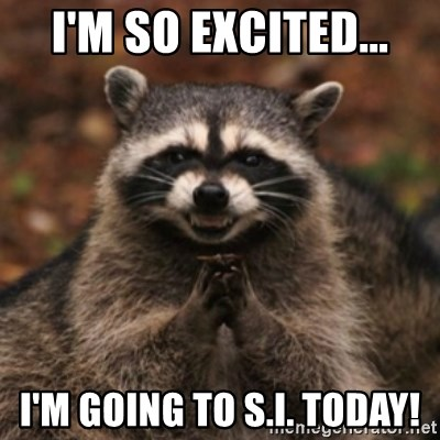 evil raccoon - i'm so excited... i'm going to s.i. today!