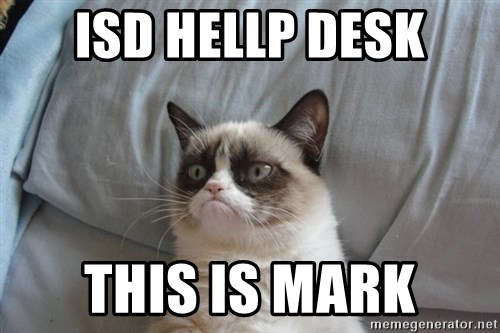 Grumpy cat good - isd hellp desk this is mark